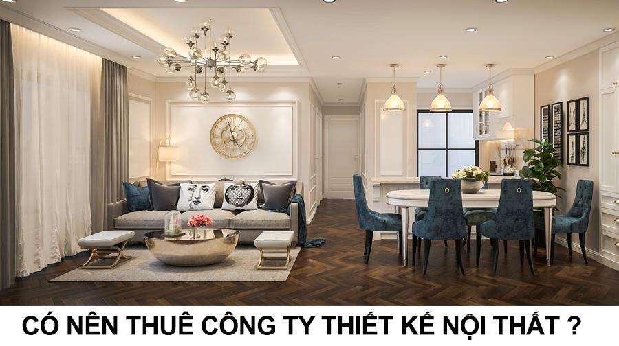 Có nên thuê thiết kế nội thất?